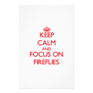 Keep calm and focus on Fireflies Stationery Paper