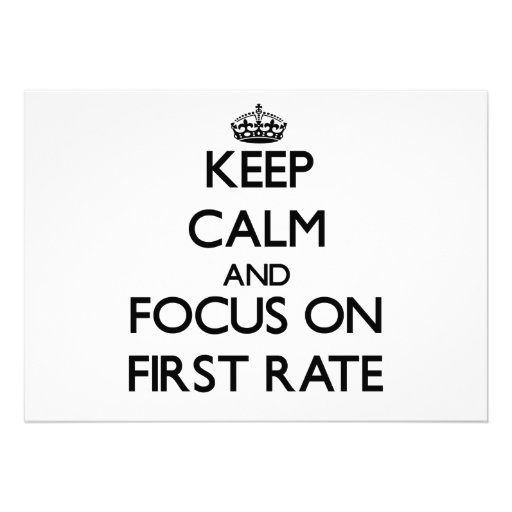 Keep Calm and focus on First Rate Cards