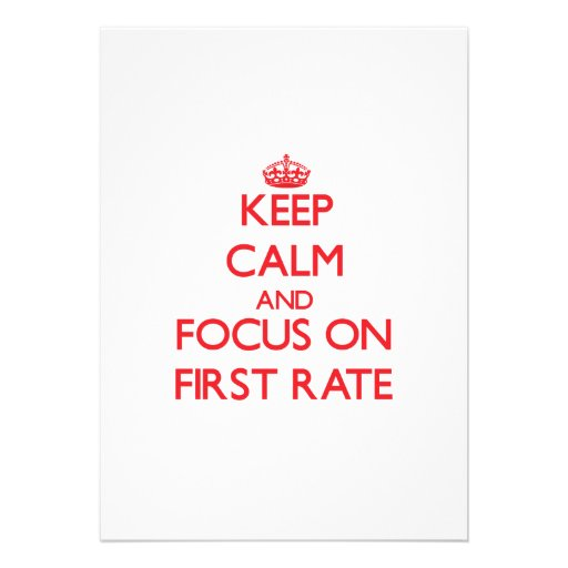 Keep Calm and focus on First Rate Personalized Announcement