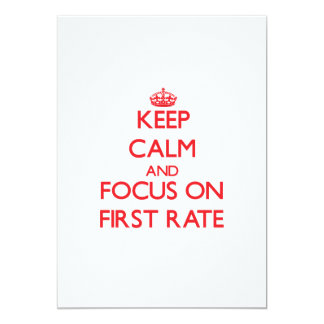 """Keep Calm and focus on First Rate 5"""" X 7"""" Invitation Card"""
