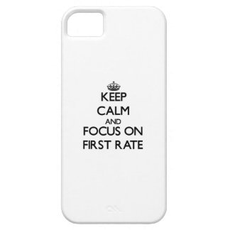 Keep Calm and focus on First Rate iPhone 5 Cases