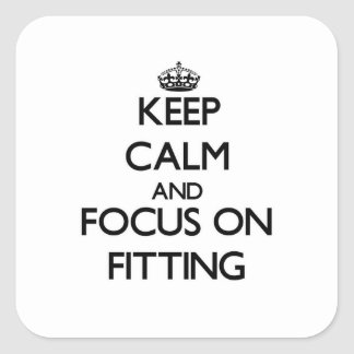 Keep Calm and focus on Fitting Square Sticker