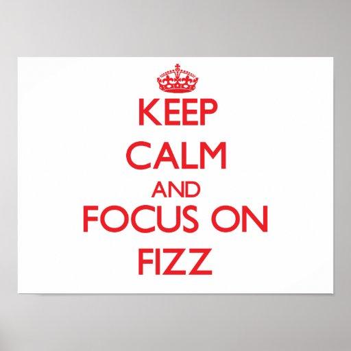 Keep Calm and focus on Fizz Print