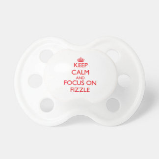 Keep Calm and focus on Fizzle Baby Pacifier