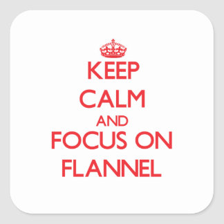 Keep Calm and focus on Flannel Square Sticker