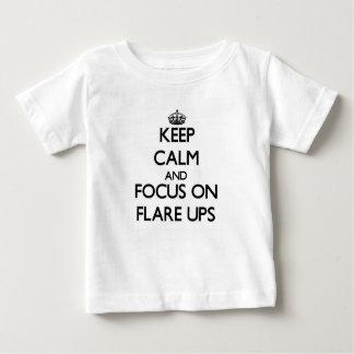 Keep Calm and focus on Flare Ups Tee Shirt