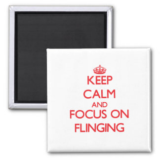 Keep Calm and focus on Flinging Magnet