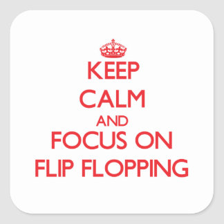 Keep Calm and focus on Flip Flopping Stickers