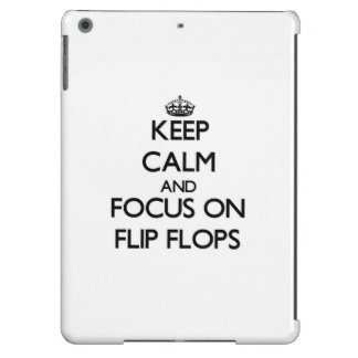 Keep Calm and focus on Flip Flops iPad Air Cover