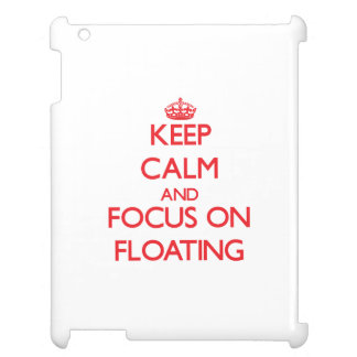 Keep Calm and focus on Floating iPad Cases
