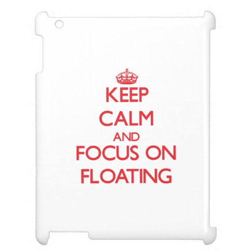 Keep calm and focus on FLOATING iPad Covers