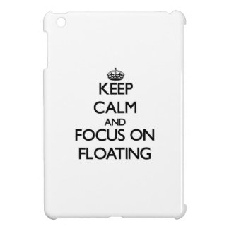 Keep Calm and focus on Floating iPad Mini Cases