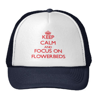 Keep Calm and focus on Flowerbeds Mesh Hats