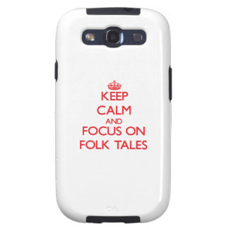 Keep Calm and focus on Folk Tales Galaxy S3 Cover