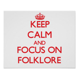 Keep Calm and focus on Folklore Poster