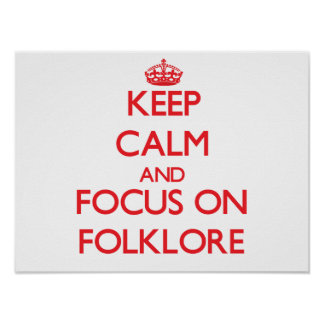 Keep Calm and focus on Folklore Posters