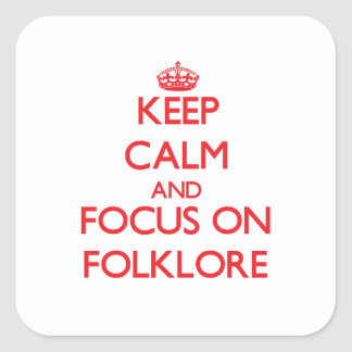 Keep Calm and focus on Folklore Square Stickers