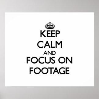Keep Calm and focus on Footage Print