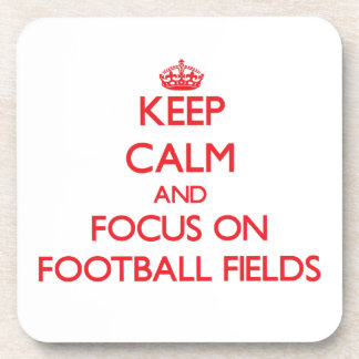 Keep Calm and focus on Football Fields Drink Coasters