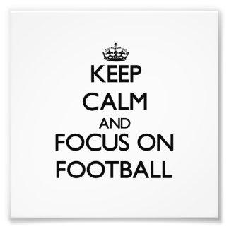 Keep Calm and focus on Football Photo
