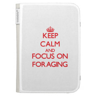 Keep Calm and focus on Foraging Kindle 3G Covers
