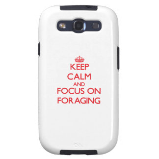 Keep Calm and focus on Foraging Galaxy SIII Cases