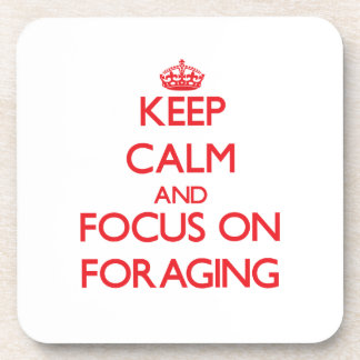 Keep Calm and focus on Foraging Drink Coaster