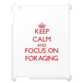 Keep Calm and focus on Foraging iPad Cases