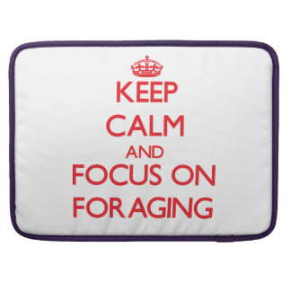 Keep Calm and focus on Foraging Sleeves For MacBooks