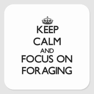 Keep Calm and focus on Foraging Stickers