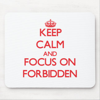 Keep Calm and focus on Forbidden Mousepads