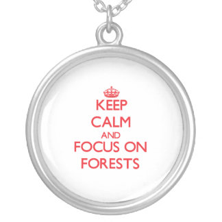 Keep Calm and focus on Forests Personalized Necklace