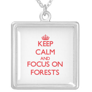 Keep Calm and focus on Forests Pendant