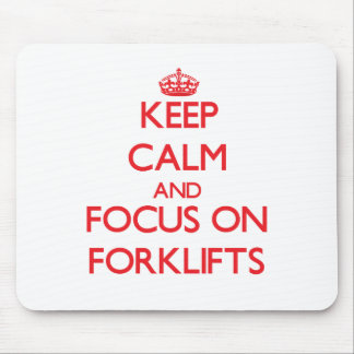 Keep Calm and focus on Forklifts Mouse Mat