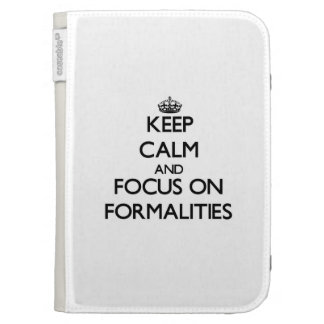 Keep Calm and focus on Formalities Kindle 3G Cases