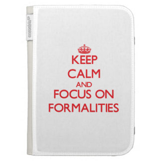 Keep Calm and focus on Formalities Kindle Cover