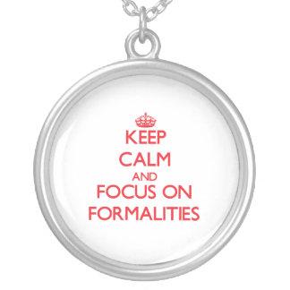Keep Calm and focus on Formalities Custom Jewelry