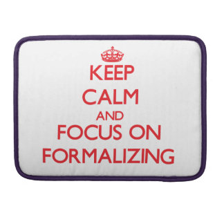 Keep Calm and focus on Formalizing MacBook Pro Sleeve