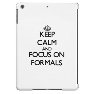 Keep Calm and focus on Formals iPad Air Cover