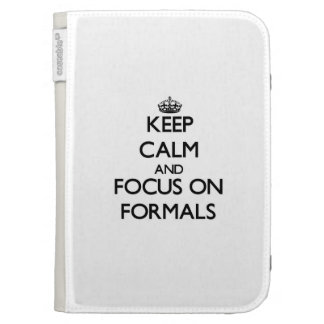 Keep Calm and focus on Formals Kindle 3G Cases