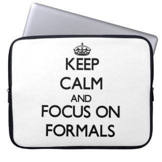 Keep Calm and focus on Formals Laptop Computer Sleeves