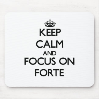 Keep Calm and focus on Forte Mouse Pads