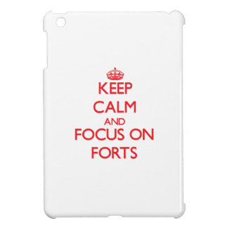 Keep Calm and focus on Forts Case For The iPad Mini