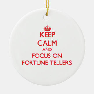 Keep Calm and focus on Fortune Tellers Christmas Tree Ornament