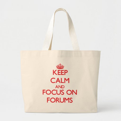 Keep Calm and focus on Forums Canvas Bags
