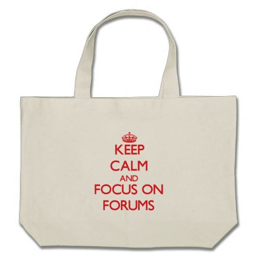 Keep Calm and focus on Forums Tote Bag