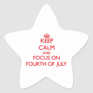 Keep Calm and focus on Fourth Of July Star Sticker