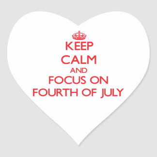 Keep Calm and focus on Fourth Of July Stickers