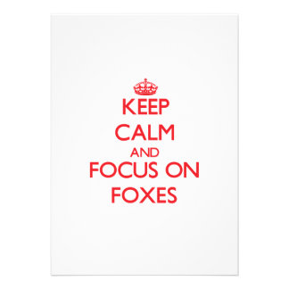 Keep Calm and focus on Foxes Personalized Invite