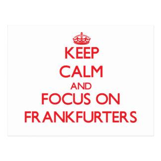 Keep Calm and focus on Frankfurters Postcard